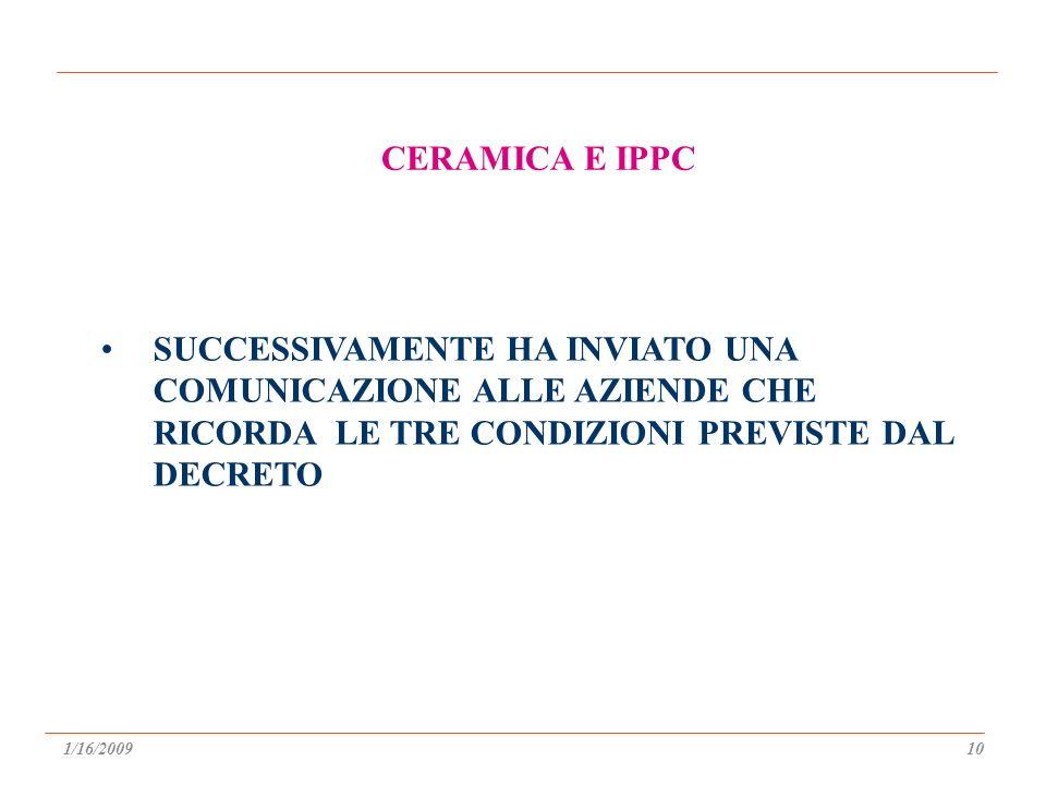SUCCESSIVAMENTE HA INVIATO UNA COMUNICAZIONE ALLE AZIENDE CHE RICORDA LE TRE CONDIZIONI PREVISTE DAL DECRETO CERAMICA E IPPC 1/16/200910