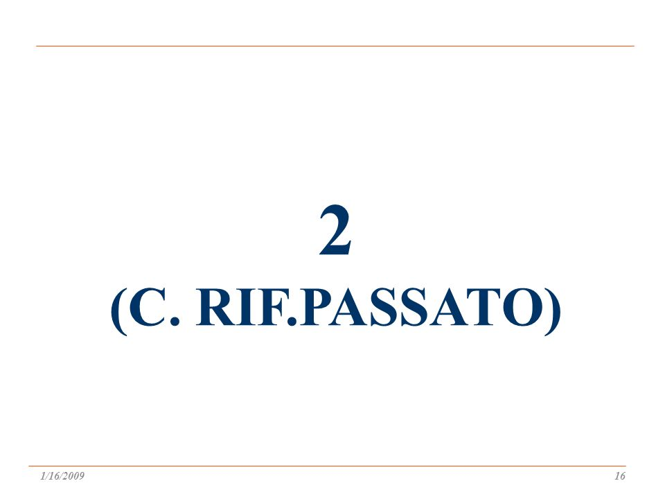 2 (C. RIF.PASSATO) 1/16/200916