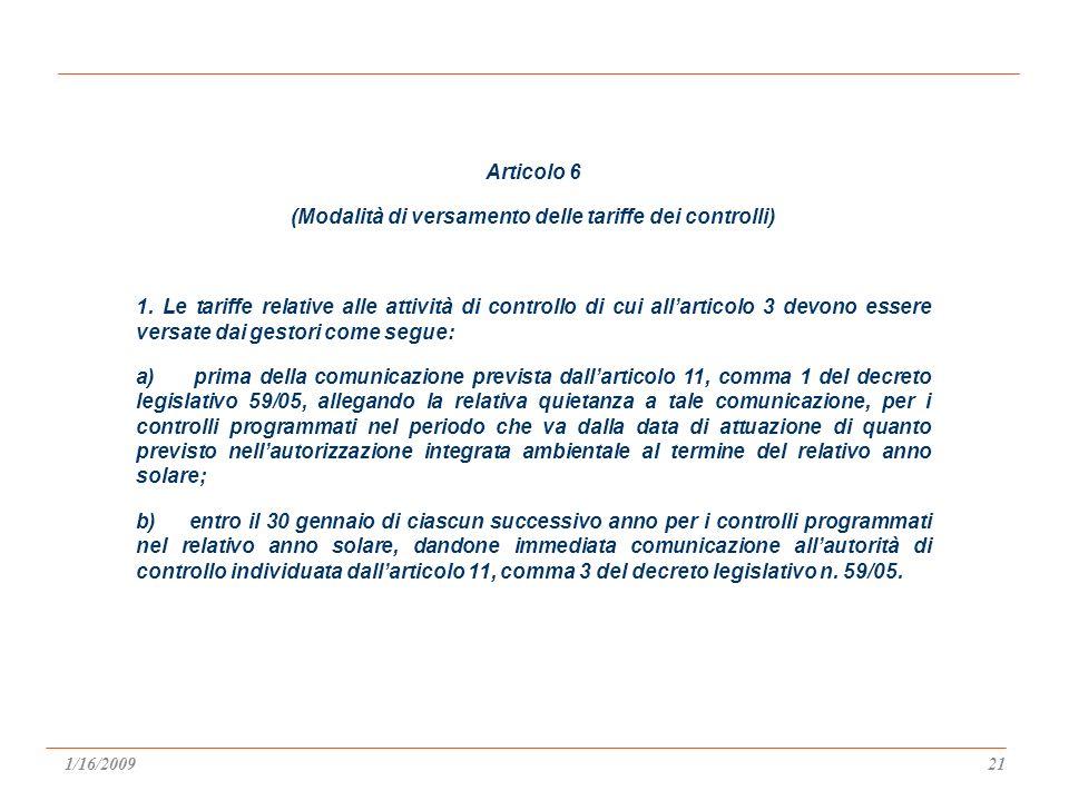 Articolo 6 (Modalità di versamento delle tariffe dei controlli) 1.