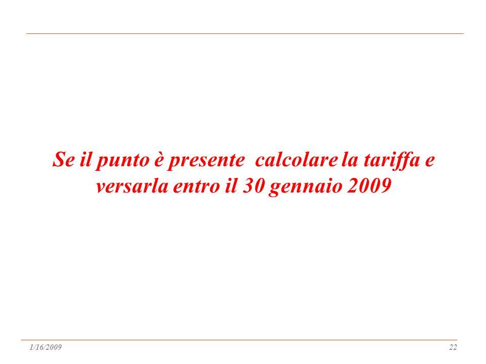 Se il punto è presente calcolare la tariffa e versarla entro il 30 gennaio 2009 1/16/200922