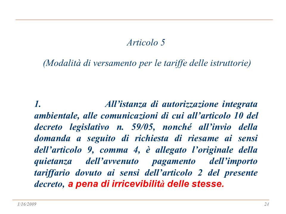 Articolo 5 (Modalità di versamento per le tariffe delle istruttorie) 1.