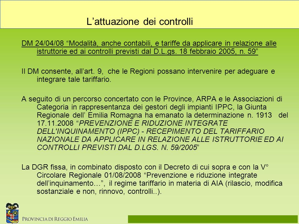 Lattuazione dei controlli DM 24/04/08 Modalità, anche contabili, e tariffe da applicare in relazione alle istruttorie ed ai controlli previsti dal D.L.gs.