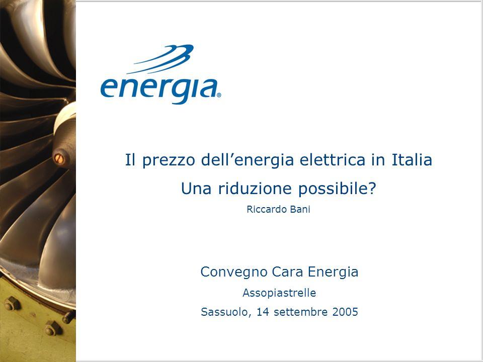 Il prezzo dellenergia elettrica in Italia Una riduzione possibile.