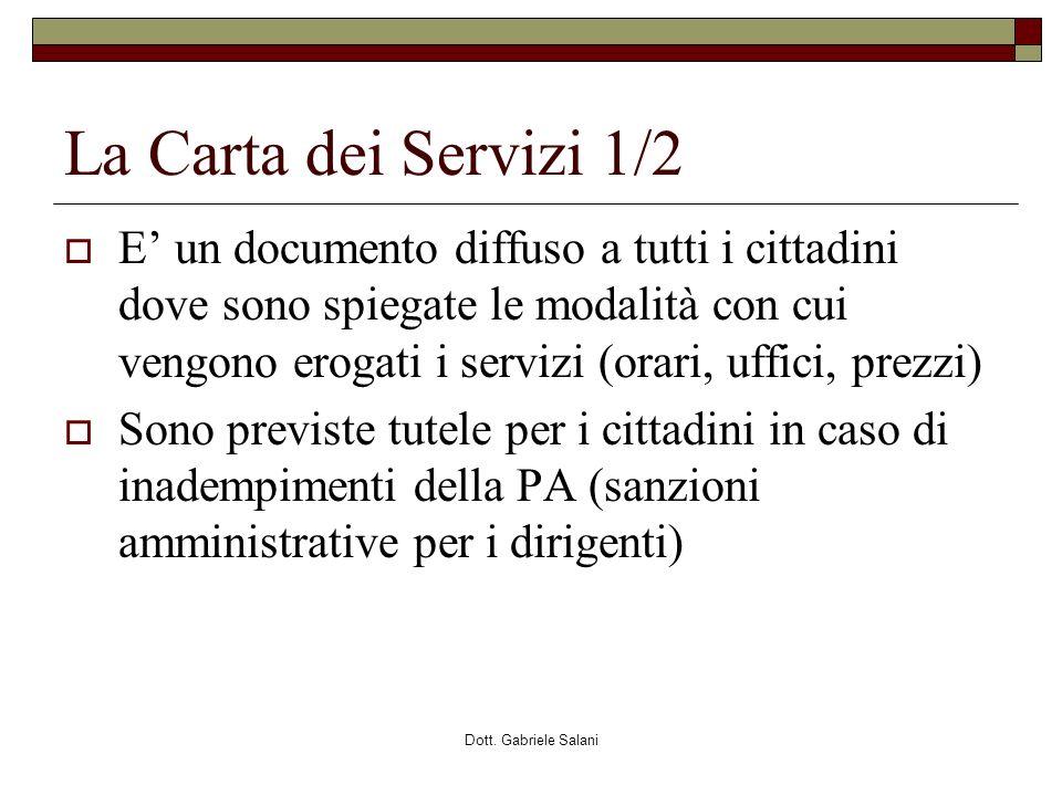Dott. Gabriele Salani La Carta dei Servizi 1/2 E un documento diffuso a tutti i cittadini dove sono spiegate le modalità con cui vengono erogati i ser