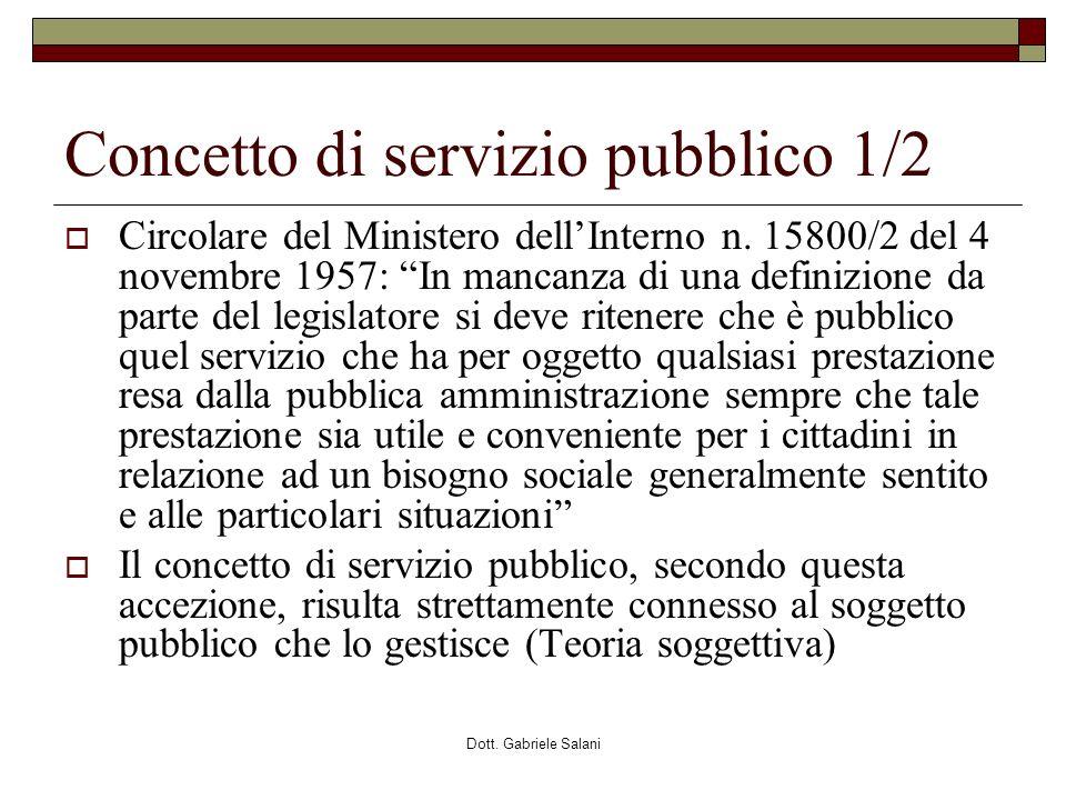 Dott. Gabriele Salani Concetto di servizio pubblico 1/2 Circolare del Ministero dellInterno n. 15800/2 del 4 novembre 1957: In mancanza di una definiz