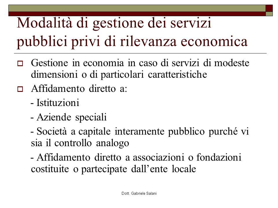 Dott. Gabriele Salani Modalità di gestione dei servizi pubblici privi di rilevanza economica Gestione in economia in caso di servizi di modeste dimens