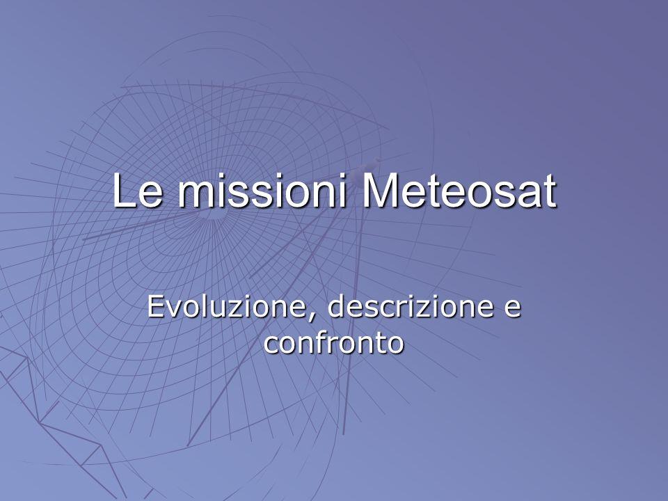Le missioni Meteosat Evoluzione, descrizione e confronto
