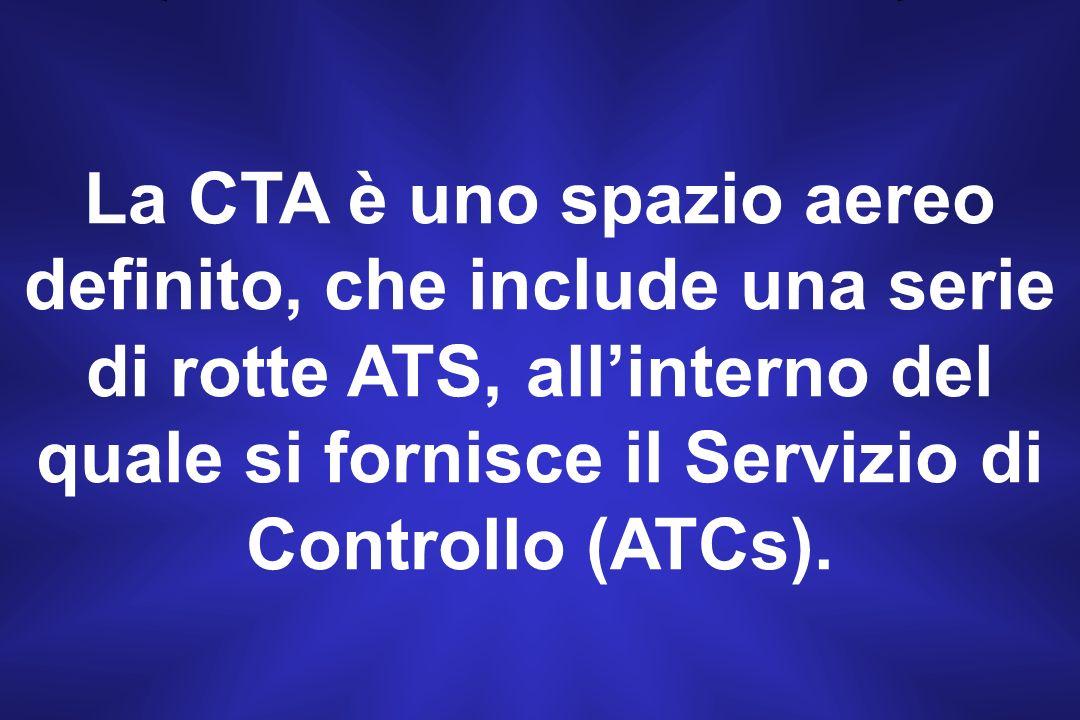 CTA Spazio aereo controllato che si estende verso l alto a partire da un limite specificato al di sopra della superficie terrestre.