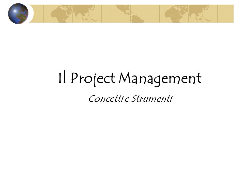 Il Project Management Concetti e Strumenti