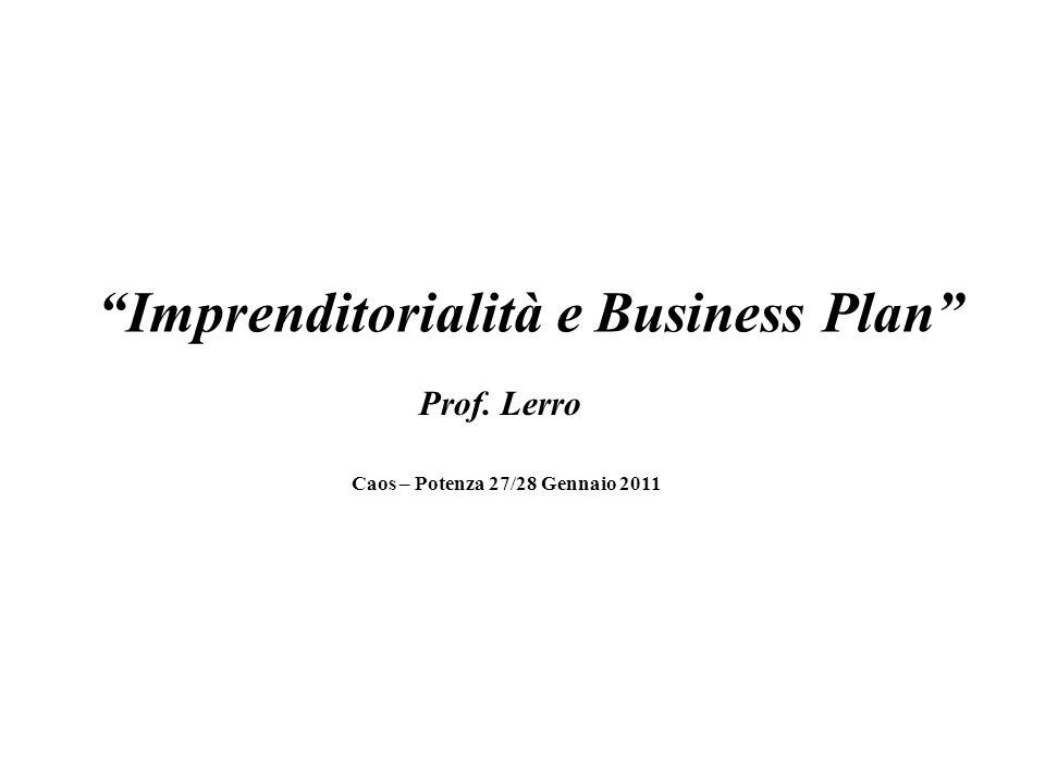 Imprenditorialità e Business Plan Prof. Lerro Caos – Potenza 27/28 Gennaio 2011