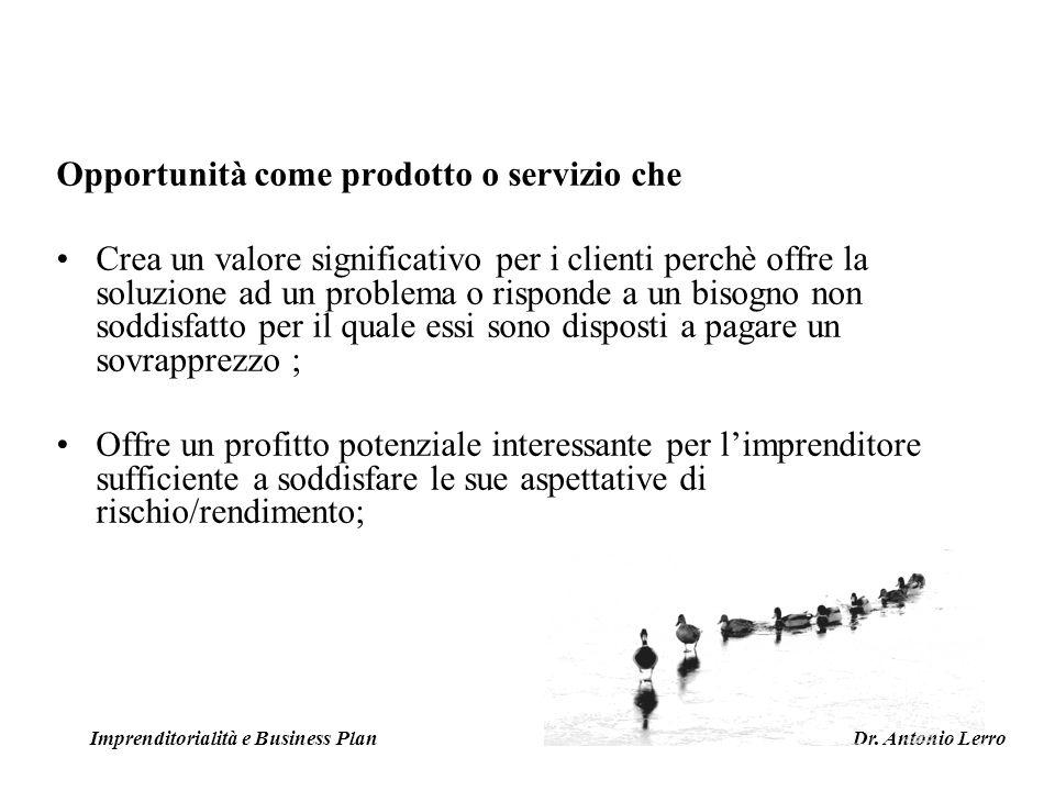 Opportunità come prodotto o servizio che Crea un valore significativo per i clienti perchè offre la soluzione ad un problema o risponde a un bisogno n