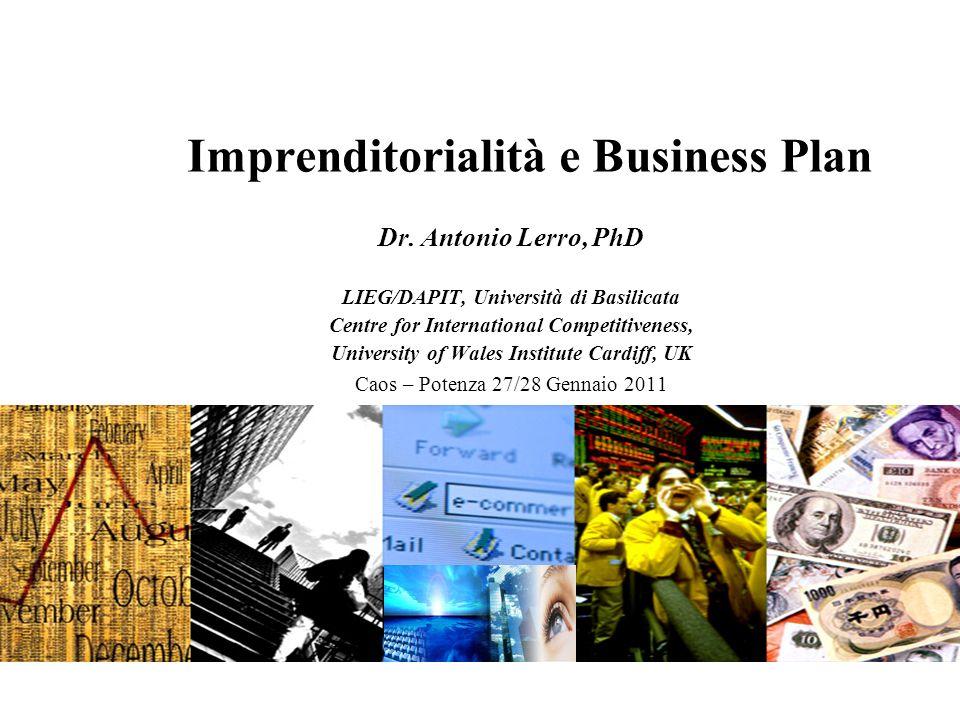 Imprenditorialità e Business Plan Dr. Antonio Lerro, PhD LIEG/DAPIT, Università di Basilicata Centre for International Competitiveness, University of