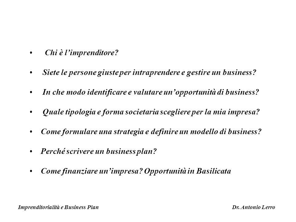 Chi è limprenditore? Imprenditorialità e Business Plan Dr. Antonio Lerro