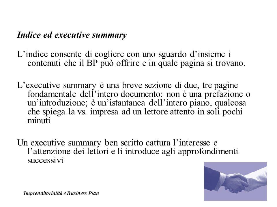 Indice ed executive summary Lindice consente di cogliere con uno sguardo dinsieme i contenuti che il BP può offrire e in quale pagina si trovano. Lexe