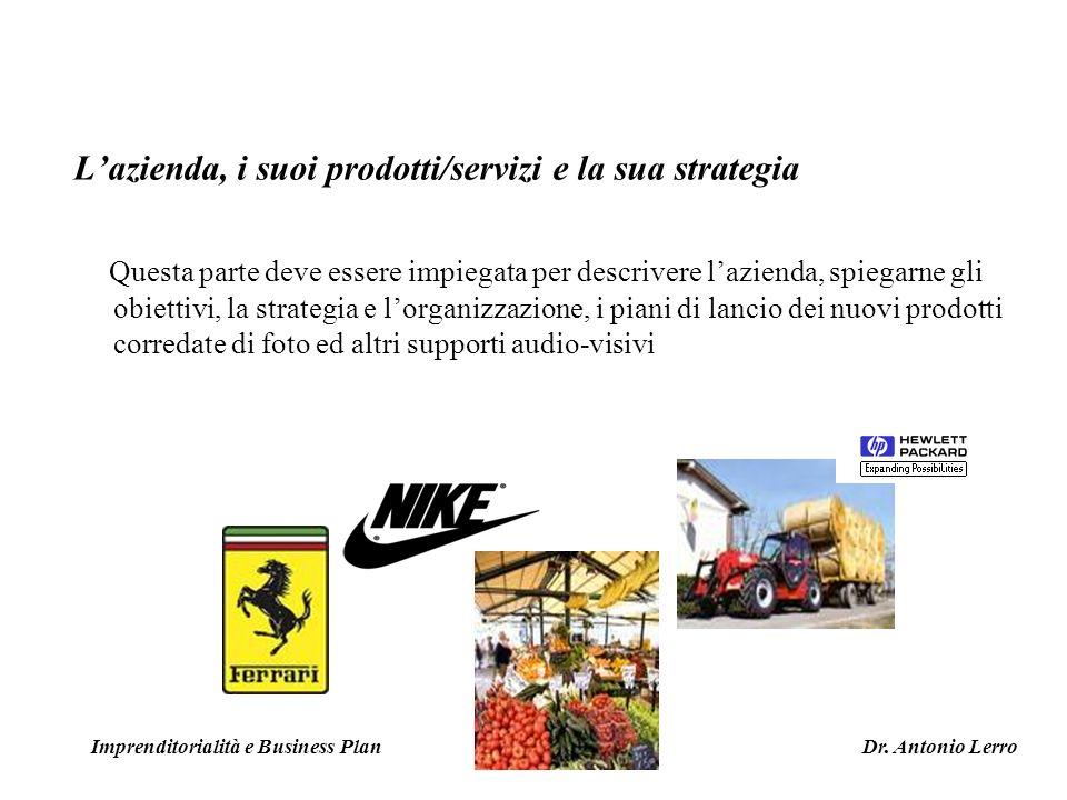 Lazienda, i suoi prodotti/servizi e la sua strategia Questa parte deve essere impiegata per descrivere lazienda, spiegarne gli obiettivi, la strategia