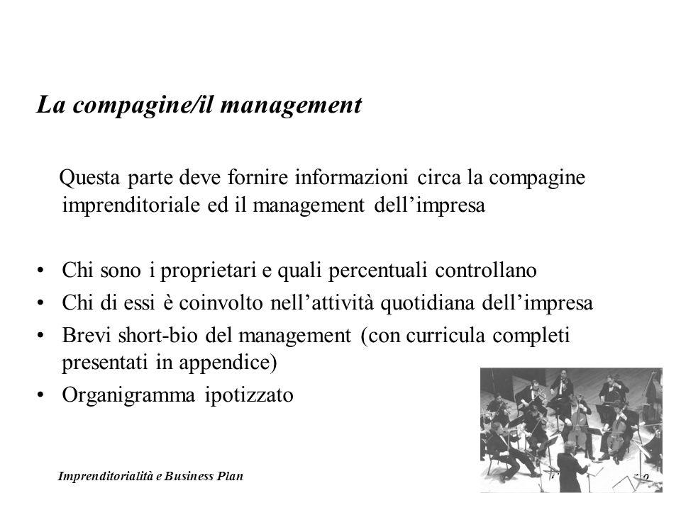 La compagine/il management Questa parte deve fornire informazioni circa la compagine imprenditoriale ed il management dellimpresa Chi sono i proprieta