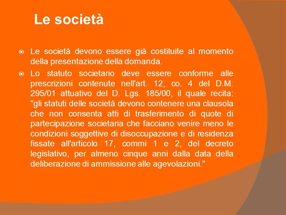 Le società Le società devono essere già costituite al momento della presentazione della domanda.