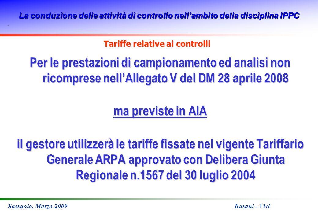 La conduzione delle attività di controllo nellambito della disciplina IPPC Sassuolo, Marzo 2009 Busani - Vivi Tariffe relative ai controlli Per le pre