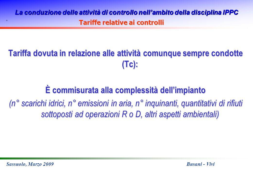 La conduzione delle attività di controllo nellambito della disciplina IPPC Sassuolo, Marzo 2009 Busani - Vivi Tariffa dovuta in relazione alle attivit