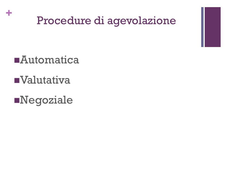 + Procedure di agevolazione Automatica Valutativa Negoziale