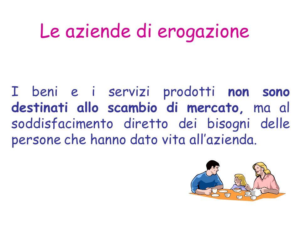 I beni e i servizi prodotti non sono destinati allo scambio di mercato, ma al soddisfacimento diretto dei bisogni delle persone che hanno dato vita allazienda.