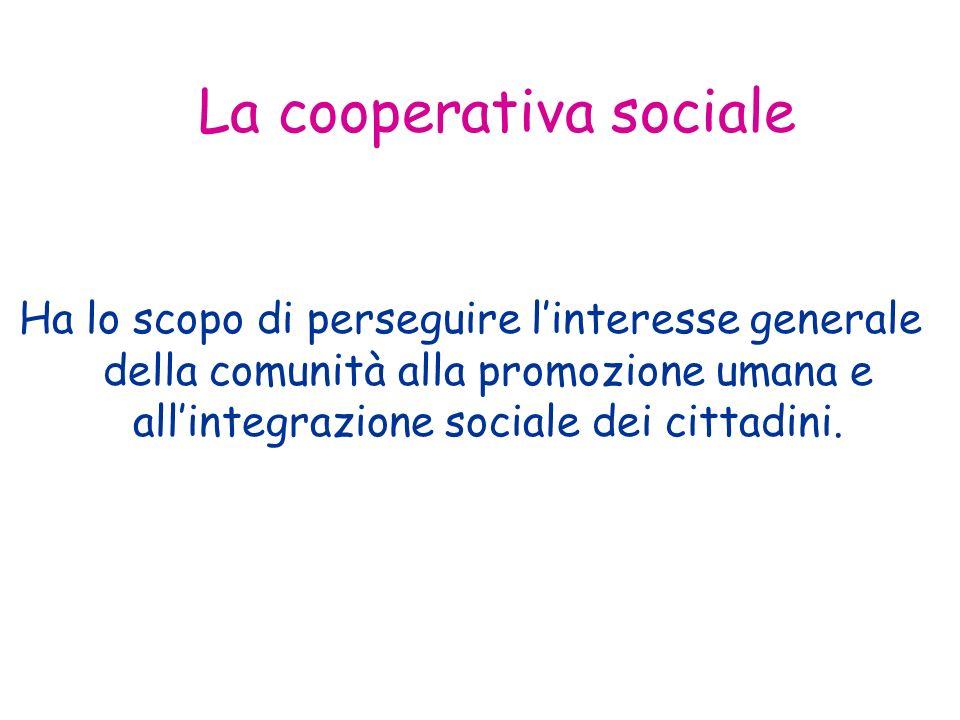 Ha lo scopo di perseguire linteresse generale della comunità alla promozione umana e allintegrazione sociale dei cittadini.