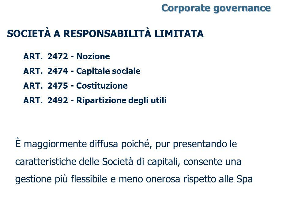 SOCIETÀ A RESPONSABILITÀ LIMITATA È maggiormente diffusa poiché, pur presentando le caratteristiche delle Società di capitali, consente una gestione p