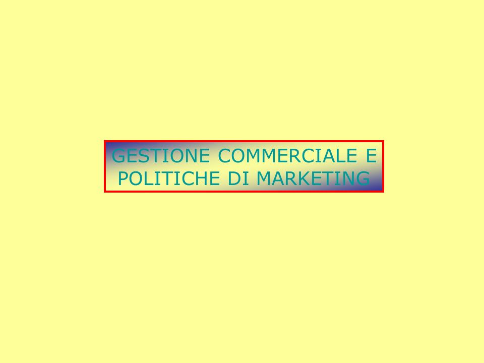 Gestione commerciale e politiche di marketing (30) Piano di marketing:strumento attraverso cui si formalizzano nellimpresa le decisioni di marketing.