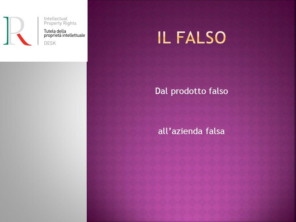 Dal prodotto falso allazienda falsa