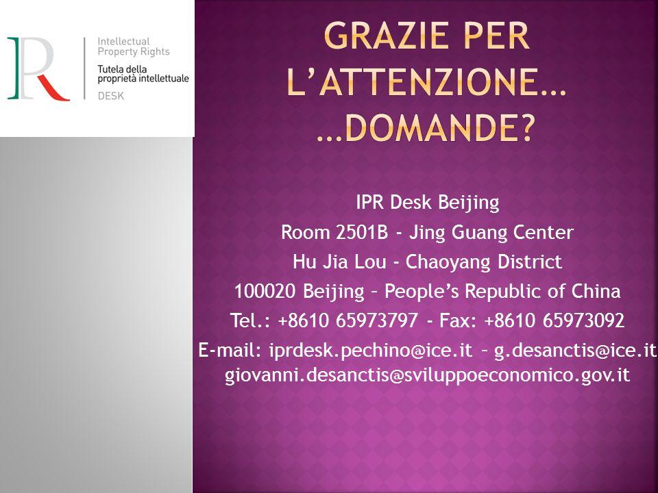 IPR Desk Beijing Room 2501B - Jing Guang Center Hu Jia Lou - Chaoyang District 100020 Beijing – Peoples Republic of China Tel.: +8610 65973797 - Fax: