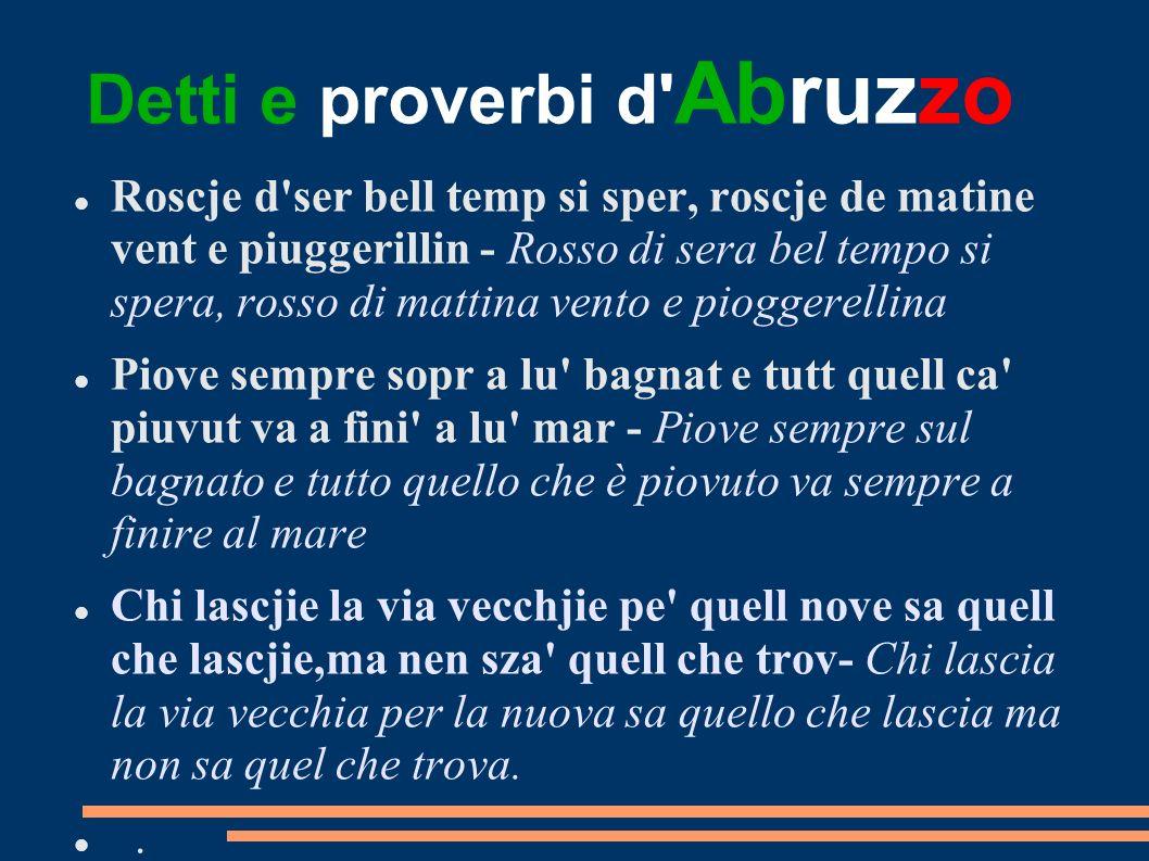 Detti e proverbi d' Abruzzo Roscje d'ser bell temp si sper, roscje de matine vent e piuggerillin - Rosso di sera bel tempo si spera, rosso di mattina