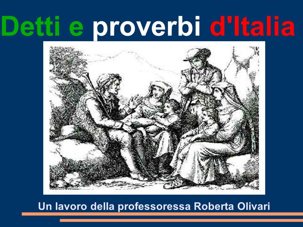 Detti e proverbi d'Italia Un lavoro della professoressa Roberta Olivari