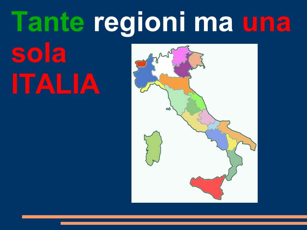 Tante regioni ma una sola ITALIA