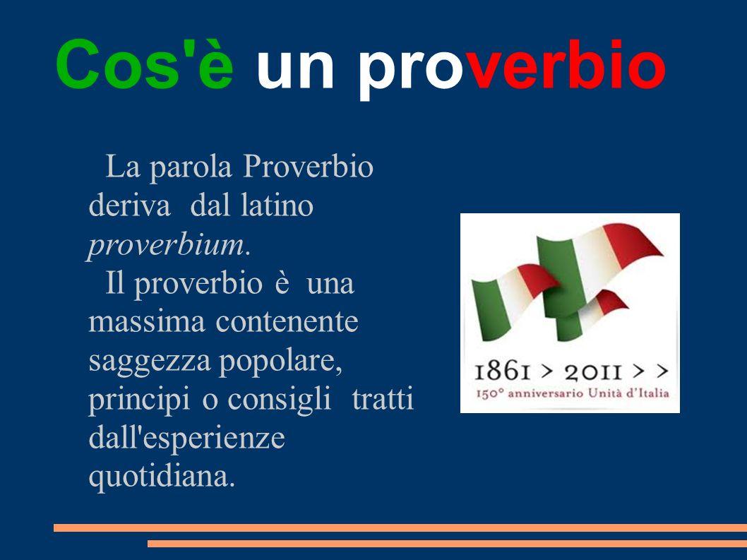Cos'è un proverbio La parola Proverbio deriva dal latino proverbium. Il proverbio è una massima contenente saggezza popolare, principi o consigli trat