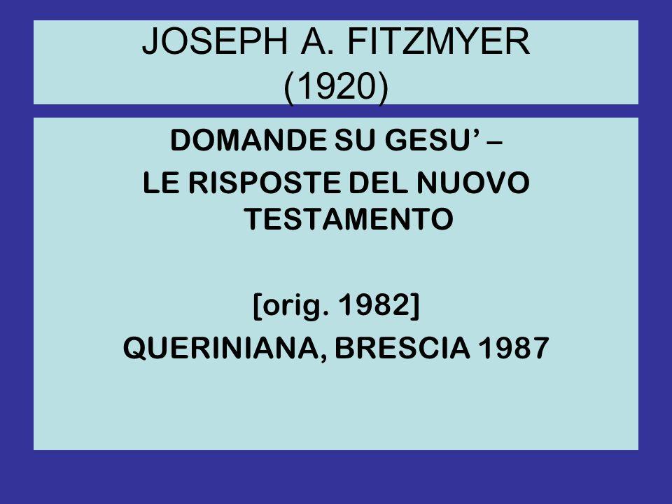 JOSEPH A.FITZMYER (1920) DOMANDE SU GESU – LE RISPOSTE DEL NUOVO TESTAMENTO [orig.