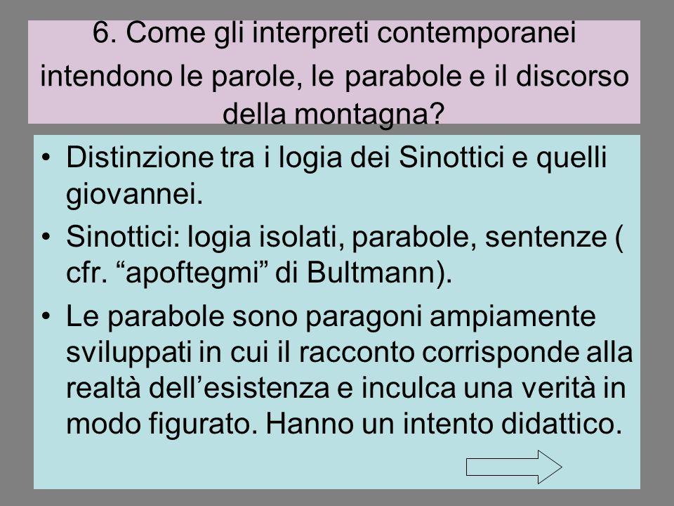 6.Come gli interpreti contemporanei intendono le parole, le parabole e il discorso della montagna.