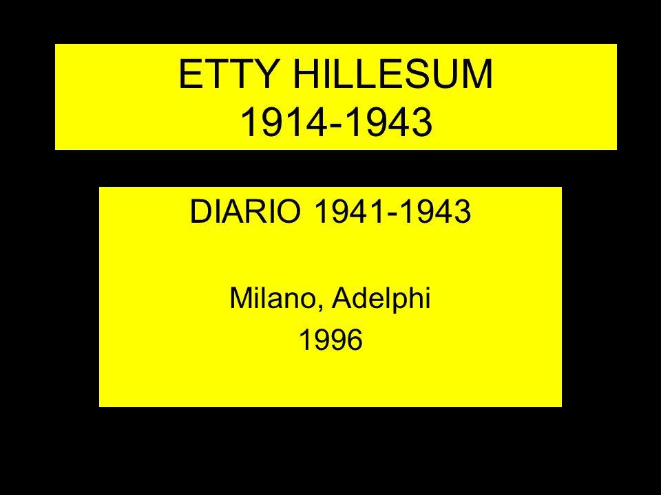ETTY HILLESUM 1914-1943 DIARIO 1941-1943 Milano, Adelphi 1996