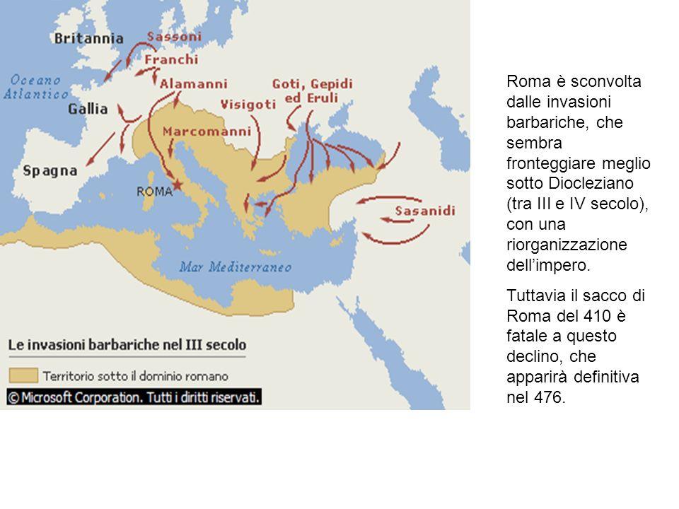 Roma è sconvolta dalle invasioni barbariche, che sembra fronteggiare meglio sotto Diocleziano (tra III e IV secolo), con una riorganizzazione dellimpe