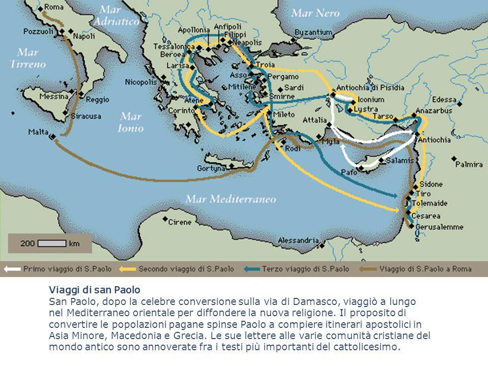 . Viaggi di san Paolo San Paolo, dopo la celebre conversione sulla via di Damasco, viaggiò a lungo nel Mediterraneo orientale per diffondere la nuova