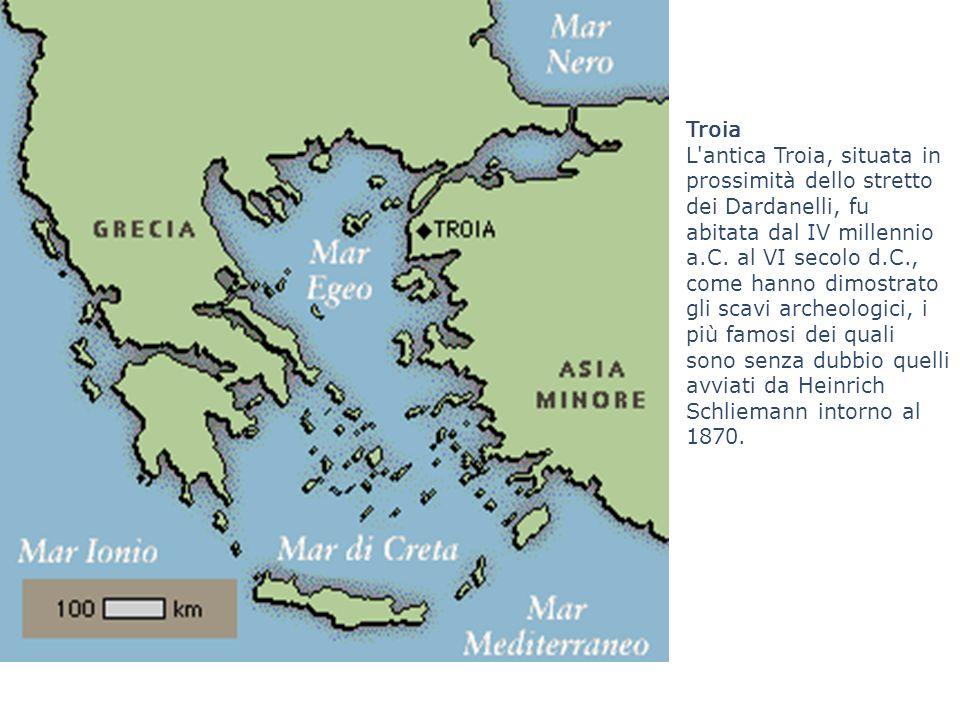 Troia L'antica Troia, situata in prossimità dello stretto dei Dardanelli, fu abitata dal IV millennio a.C. al VI secolo d.C., come hanno dimostrato gl
