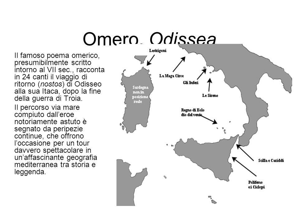 Omero, Odissea Il famoso poema omerico, presumibilmente scritto intorno al VII sec., racconta in 24 canti il viaggio di ritorno (nostos) di Odisseo al