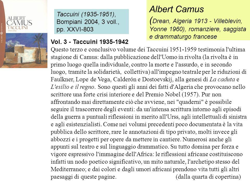 Albert Camus ( Drean, Algeria 1913 - Villeblevin, Yonne 1960), romanziere, saggista e drammaturgo francese Taccuini (1935-1951), Bompiani 2004, 3 voll