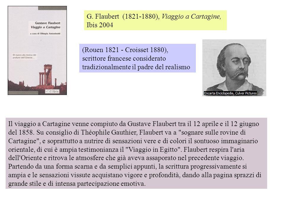 Il viaggio a Cartagine venne compiuto da Gustave Flaubert tra il 12 aprile e il 12 giugno del 1858. Su consiglio di Théophile Gauthier, Flaubert va a