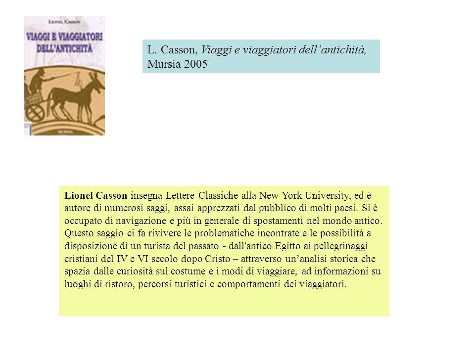 Lionel Casson insegna Lettere Classiche alla New York University, ed è autore di numerosi saggi, assai apprezzati dal pubblico di molti paesi. Si è oc