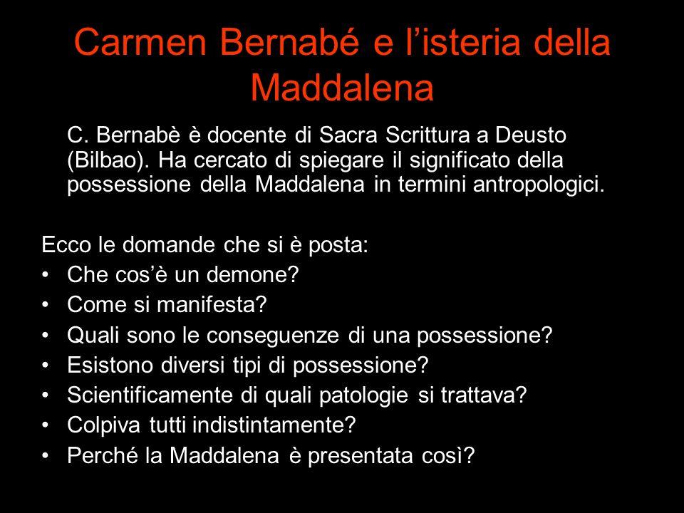 Carmen Bernabé e listeria della Maddalena C. Bernabè è docente di Sacra Scrittura a Deusto (Bilbao). Ha cercato di spiegare il significato della posse