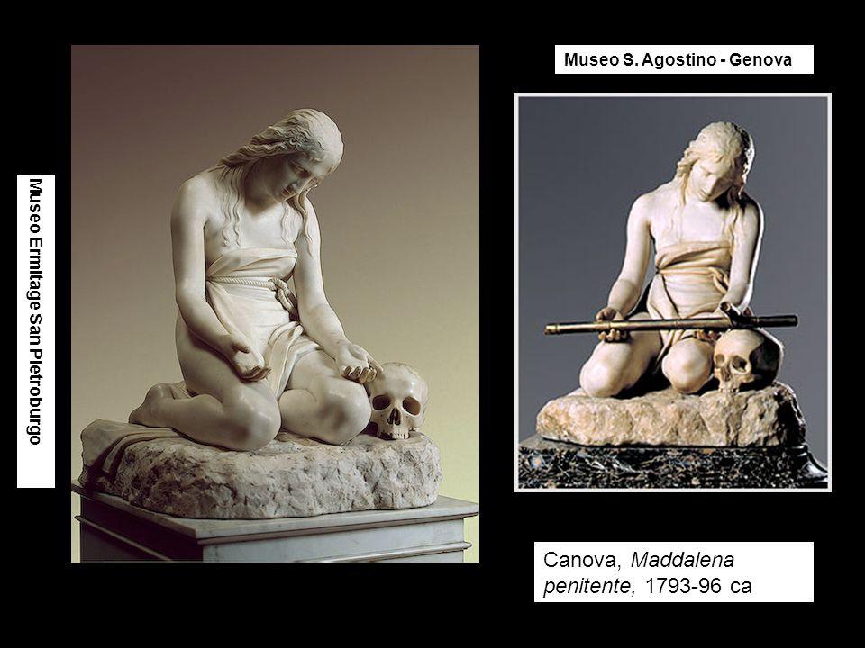 Canova, Maddalena penitente, 1793-96 ca Museo Ermitage San Pietroburgo Museo S. Agostino - Genova
