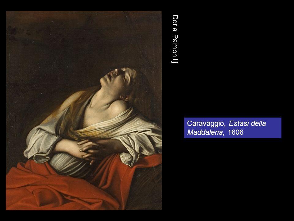 Caravaggio, Estasi della Maddalena, 1606 Doria Pamphilij
