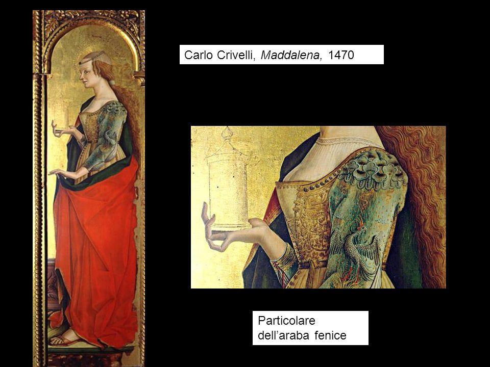 Carlo Crivelli, Maddalena, 1470 Particolare dellaraba fenice