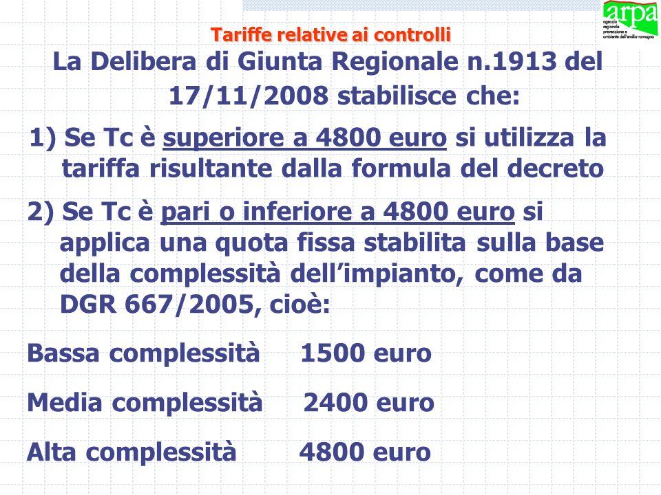 La Delibera di Giunta Regionale n.1913 del 17/11/2008 stabilisce che: 1) Se Tc è superiore a 4800 euro si utilizza la tariffa risultante dalla formula
