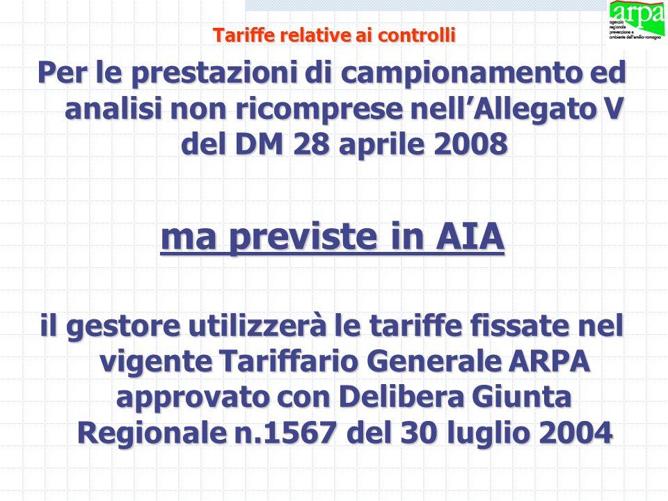Tariffe relative ai controlli Per le prestazioni di campionamento ed analisi non ricomprese nellAllegato V del DM 28 aprile 2008 ma previste in AIA il